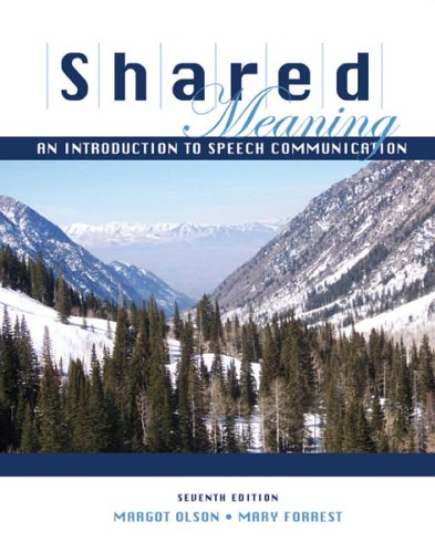 Shared Meaning : An Introduction to Speech Communication 7th 2006 (Revised) 9780757526282 Front Cover