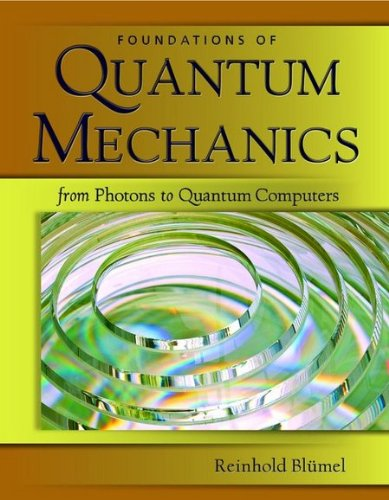 Foundations of Quantum Mechanics From Photons to Quantum Computers  2010 9780763776282 Front Cover