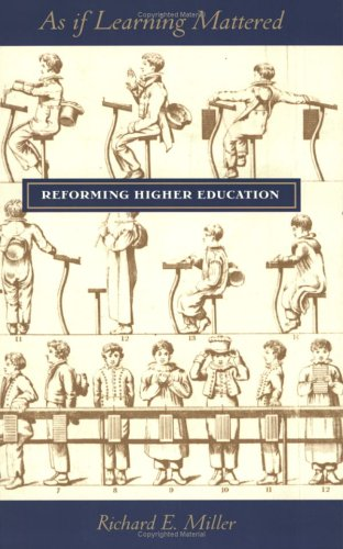 As If Learning Mattered Reforming Higher Education  1998 9780801485282 Front Cover