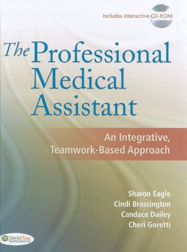 Professional Medical Assistant An Integrative, Teamwork-Based Approach (Text with CD-ROM + Student Activity Manual)  2009 edition cover