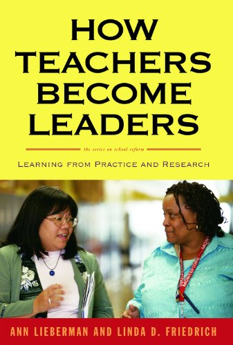 How Teachers Become Leaders Learning from Practice and Research  2010 edition cover