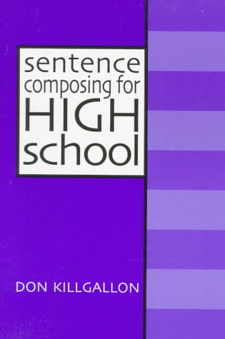 Sentence Composing for High School A Worktext on Sentence Variety and Maturity  1998 edition cover