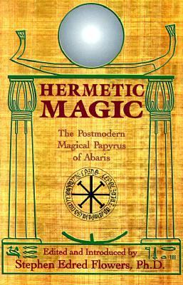 Hermetic Magic The Postmodern Magical Papyrus of Abaris  1995 9780877288282 Front Cover