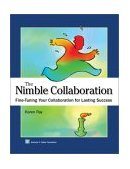 Nimble Collaboration Fine-Tuning Your Collaboration for Lasting Success  2002 9780940069282 Front Cover