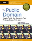 Public Domain How to Find and Use Copyright-Free Writings, Music, Art and More 7th 9781413320282 Front Cover
