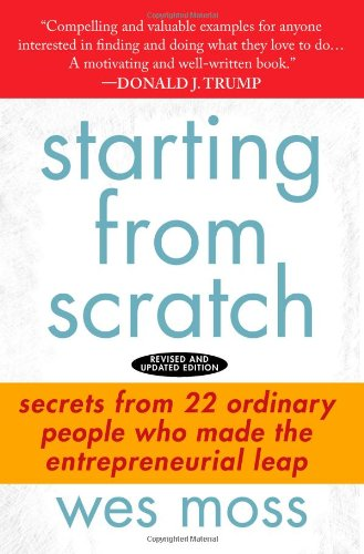 Starting from Scratch Secrets from 22 Ordinary People Who Made the Entrepreneurial Leap  2008 edition cover