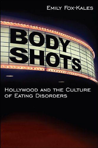 Body Shots Hollywood and the Culture of Eating Disorders  2011 edition cover