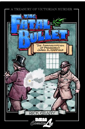 Fatal Bullet The Assassination of President Garfield  1999 edition cover