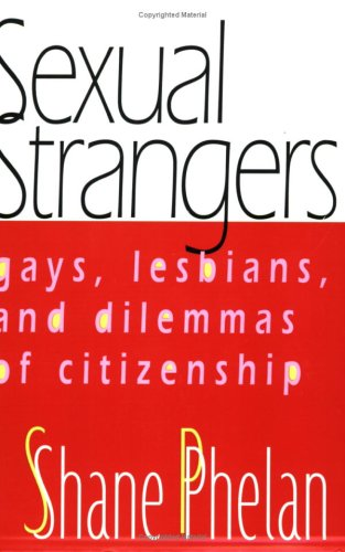Sexual Strangers Gays, Lesbians, and Dilemmas of Citizenship  2001 edition cover