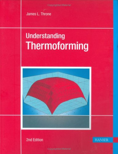 Understanding Thermoforming  2nd 2008 (Revised) 9781569904282 Front Cover