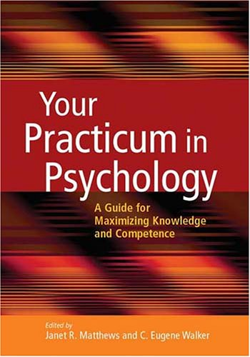 Your Practicum in Psychology A Guide for Maximizing Knowledge and Competence  2005 edition cover
