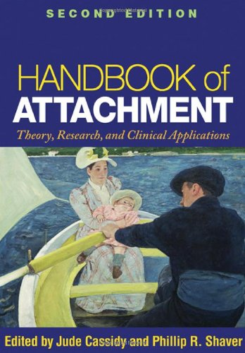 Handbook of Attachment Theory, Research, and Clinical Applications 2nd 2008 (Revised) edition cover