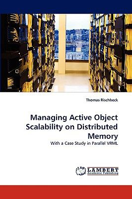 Managing Active Object Scalability on Distributed Memory N/A 9783838307282 Front Cover