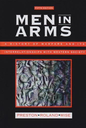 Men in Arms A History of Warfare and Its Interrelationships with Western Society 5th edition cover