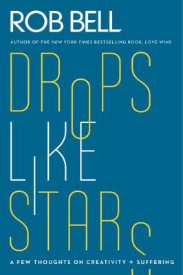 Drops Like Stars A Few Thoughts on Creativity and Suffering  2012 edition cover