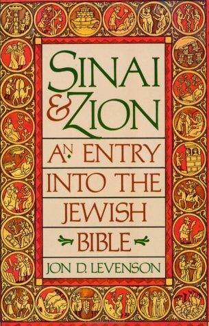 Sinai and Zion An Entry into the Jewish Bible N/A edition cover