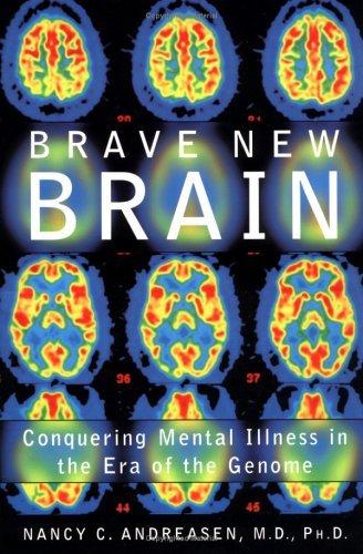Brave New Brain Conquering Mental Illness in the Era of the Genome  2004 edition cover
