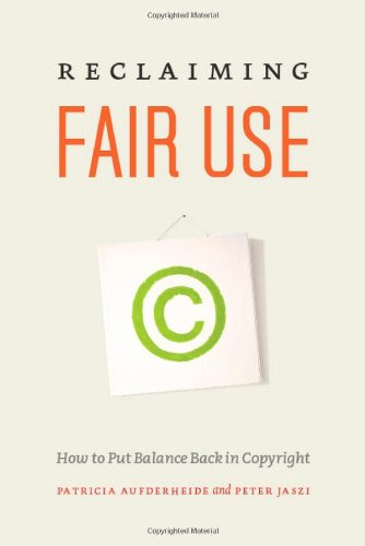 Reclaiming Fair Use How to Put Balance Back in Copyright  2011 edition cover