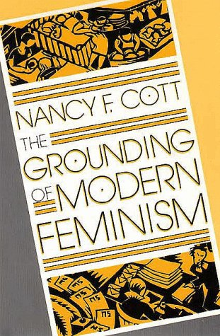Grounding of Modern Feminism   1997 (Reprint) edition cover