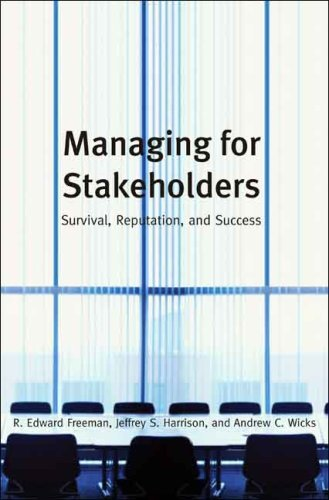 Managing for Stakeholders Survival, Reputation, and Success  2007 edition cover