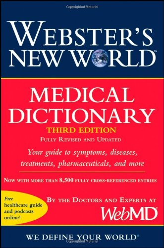 Medical Dictionary Your Guide to Symptoms, Diseases, Treatments, Pharmaceuticals, and More 3rd 2008 (Revised) edition cover