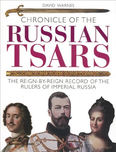 Chronicle of the Russian Tsars The Reign-by-Reign Record of the Rulers of Imperial Russia  2009 edition cover