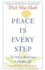 Peace Is Every Step The Path of Mindfulness in Everyday Life N/A edition cover