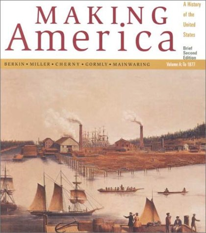 To 1877 Making America: A History of the United States 2nd 2001 (Brief Edition) edition cover