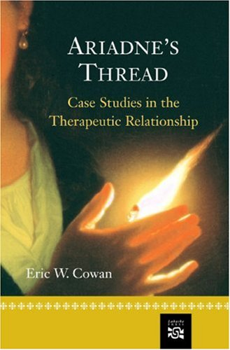 Ariadne's Thread Case Studies in the Therapeutic Relationship  2005 edition cover