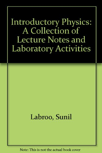 Introductory Physics A Collection of Lecture Notes and Laboratory Activities 2nd (Revised) edition cover