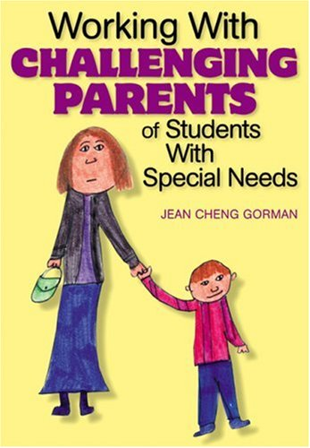 Working with Challenging Parents of Students with Special Needs   2004 edition cover