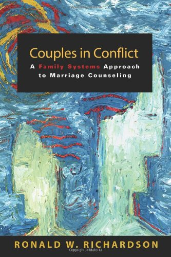 Couples in Conflict A Family Systems Approach to Marriage Counseling  2010 edition cover