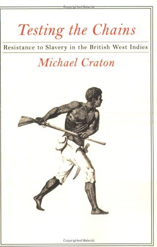 Testing the Chains Resistance to Slavery in the British West Indies  2009 edition cover
