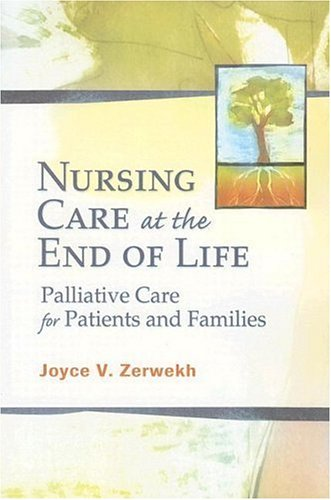 Nursing Care at the End of Life Palliative Care for Patients and Families  2006 edition cover