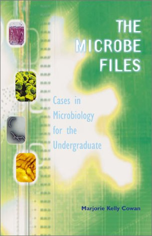 Microbe Files Cases in Microbiology for the Undergraduate  2002 edition cover