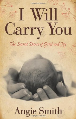 I Will Carry You The Sacred Dance of Grief and Joy  2010 edition cover