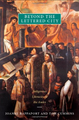 Beyond the Lettered City Indigenous Literacies in the Andes  2012 edition cover