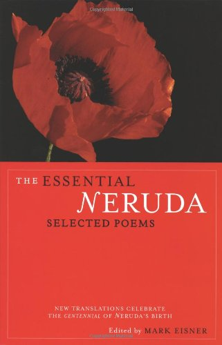 Essential Neruda Selected Poems  2004 9780872864283 Front Cover