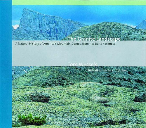 Granite Landscape A Natural History of America's Mountain Domes, from Acadia to Yosemite  2002 (Reprint) 9780881505283 Front Cover