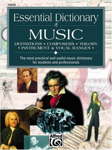 Essential Dictionary of Music Definitions, Composers, Theory, Instrument, and Vocal Ranges: The most Practical and Useful Music Dictionary for Students and Professionals  1996 edition cover
