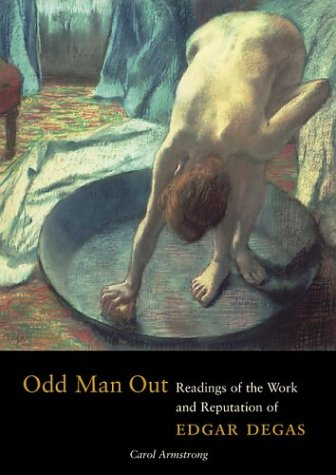 Odd Man Out Readings of the Work and Reputation of Edgar Degas  2003 edition cover