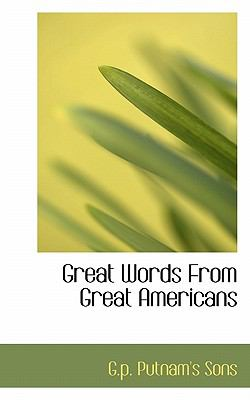 Great Words from Great Americans N/A 9781115317283 Front Cover