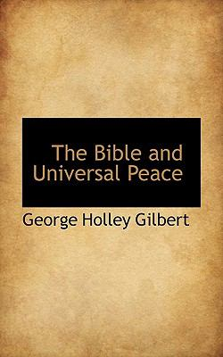Bible and Universal Peace  N/A 9781116774283 Front Cover