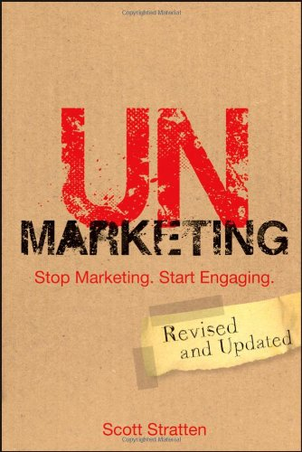 Unmarketing Stop Marketing - Start Engaging  2012 (Revised) edition cover