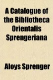 Catalogue of the Bibliotheca Orientalis Sprengerian  N/A edition cover