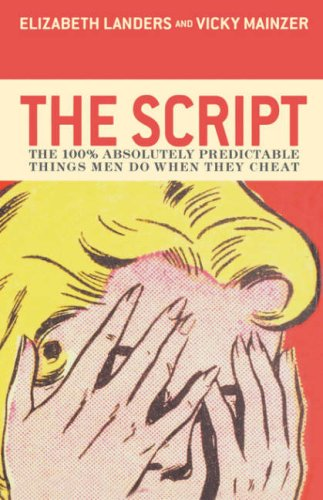 Script The 100% Absolutely Predictable Things Men Do When They Cheat  2005 9781401302283 Front Cover
