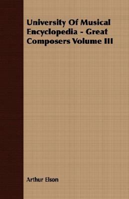 University of Musical Encyclopedia - Great Composers  N/A 9781406774283 Front Cover