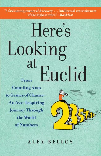 Here's Looking at Euclid From Counting Ants to Games of Chance - An Awe-Inspiring Journey Through the World of Numbers N/A edition cover