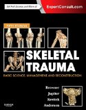 Skeletal Trauma Basic Science, Management, and Reconstruction 5th 2015 edition cover