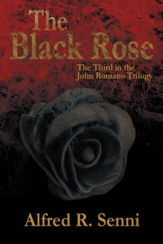 The Black Rose:   2013 9781483636283 Front Cover